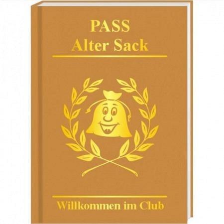 Pass Alter Sack - Willkommen im Club